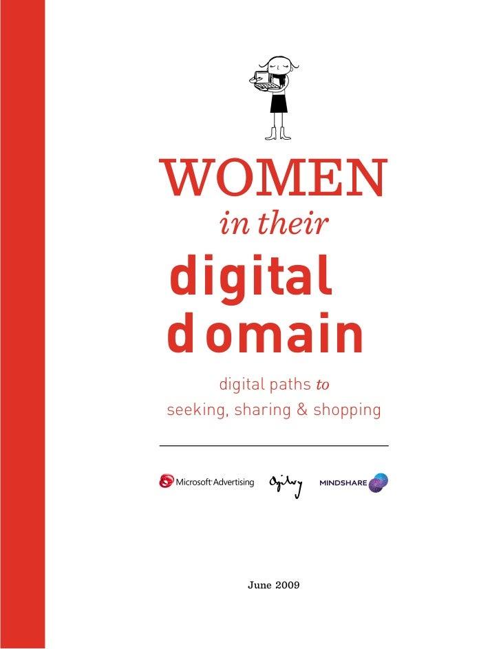 WOMEN       in their digital d omain       digital paths to seeking, sharing & shopping               June 2009