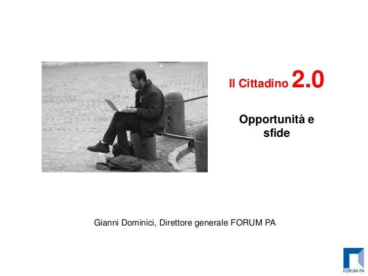 Il Cittadino   2.0                                   Opportunità e                                      sfideGianni Domini...