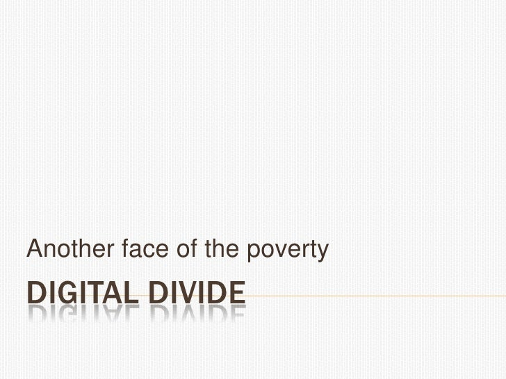 Another face of the povertyDIGITAL DIVIDE