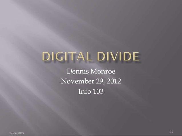 Dennis Monroe            November 29, 2012                Info 103                                111/25/2013