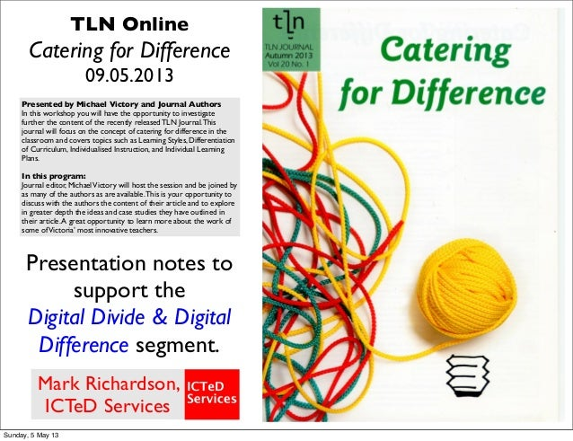 TLN OnlineCatering for Difference09.05.2013Presented by Michael Victory and Journal AuthorsIn this workshop you will have ...