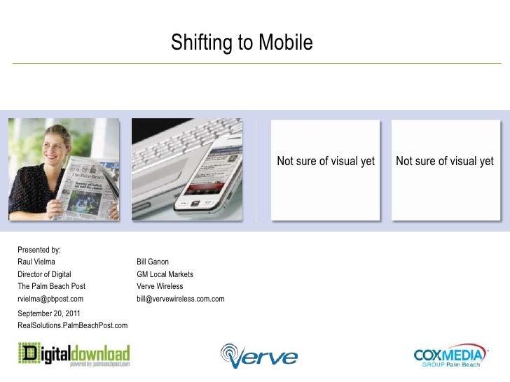 Presented by:<br />Raul Vielma<br />Director of Digital<br />The Palm Beach Post<br />rvielma@pbpost.com<br />Shifting to ...