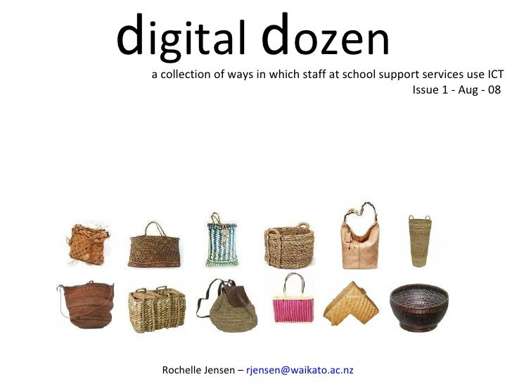 d igital  d ozen a collection of ways in which staff at school support services use ICT  Issue 1 - Aug - 08  Rochelle Jens...