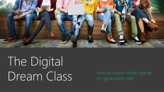 How to create online spaces for generation next The Digital Dream Class