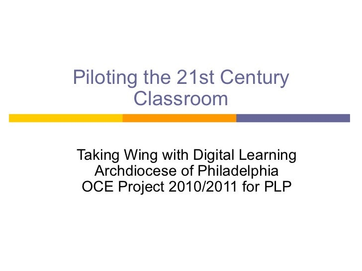 Piloting the 21st Century Classroom Taking Flight   Digital Citizenship & Digital Learning Archdiocese of Philadelphia OCE...