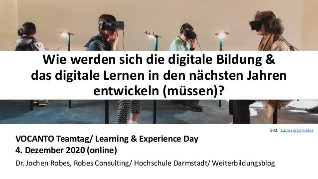 11 Wie werden sich die digitale Bildung & das digitale Lernen in den nächsten Jahren entwickeln (müssen)? VOCANTO Teamtag/...