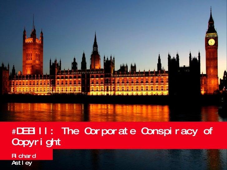 # DEBill: The Corporate Conspiracy of Copyright Richard Astley