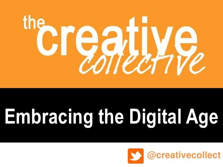 Gold CoastEmbracing the Digital Age                      23 April 2012  @creativecollect   @creativecollect