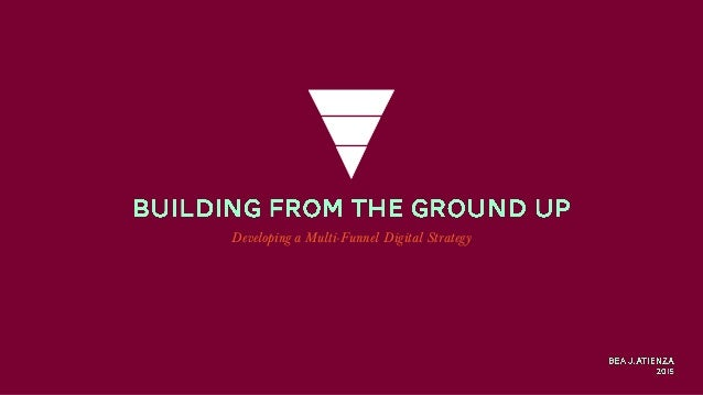 Developing a Multi-Funnel Digital Strategy