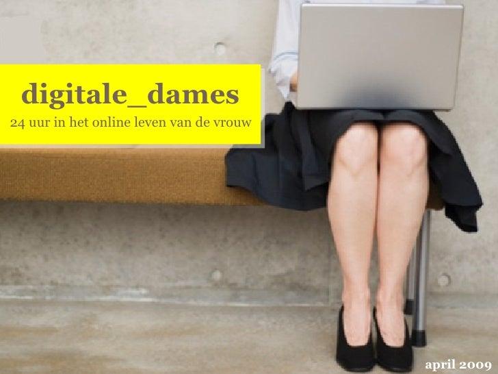 digitale_dames 24 uur in het online leven van de vrouw april 2009