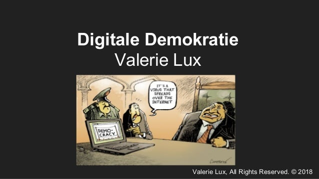 Valerie Lux, All Rights Reserved. © 2018 Digitale Demokratie Valerie Lux