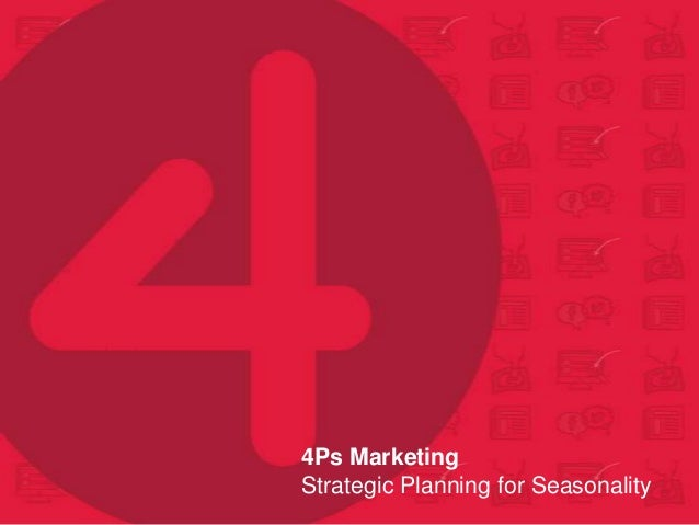 4Ps Marketing Strategic Planning for Seasonality