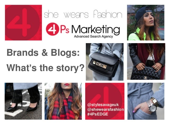 Brands & Blogs: What's the story? @stylesavageuk @shewearsfashion #4PsEDGE