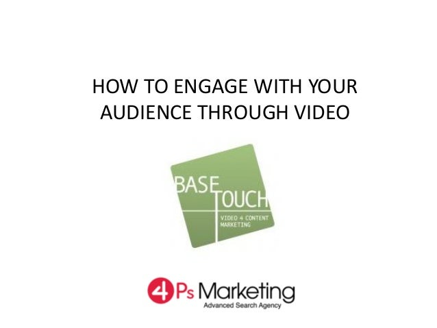 HOW TO ENGAGE WITH YOUR AUDIENCE THROUGH VIDEO