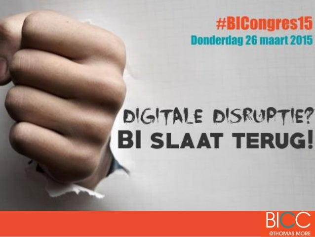 Inleiding Digital Disruptie en BI Dave Vanhoudt, BICC Thomas More