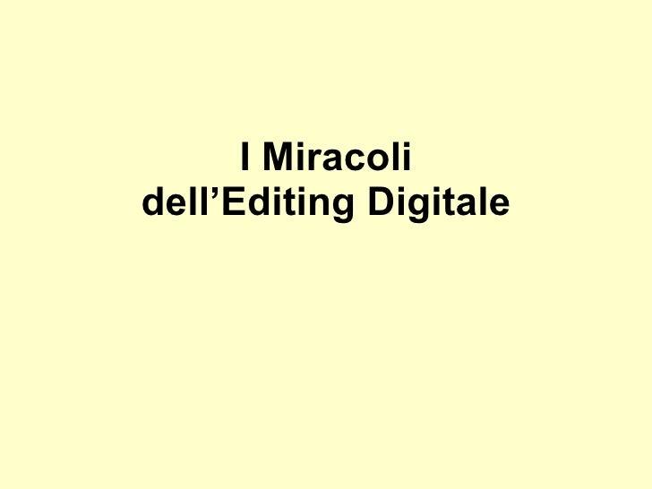 I Miracoli dell'Editing Digitale
