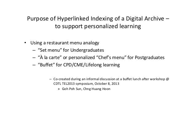Purpose	   of	   Hyperlinked	   Indexing	   of	   a	   Digital	   Archive	   –	    to	   support	   personalized	   learni...