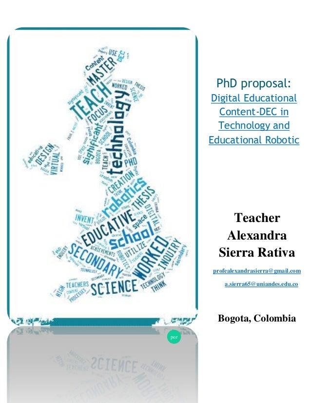 PhD proposal: Digital Educational Content-DEC in Technology and Educational Robotic por Teacher Alexandra Sierra Rativa pr...