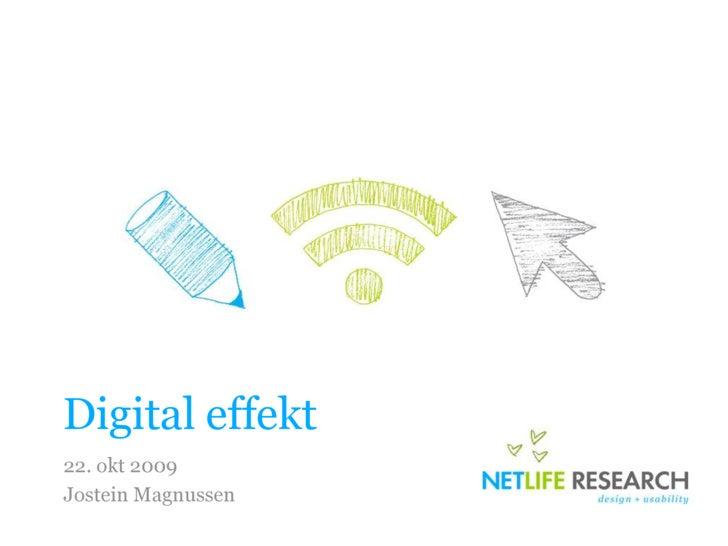 Digital effekt<br />22. okt 2009<br />Jostein Magnussen<br />
