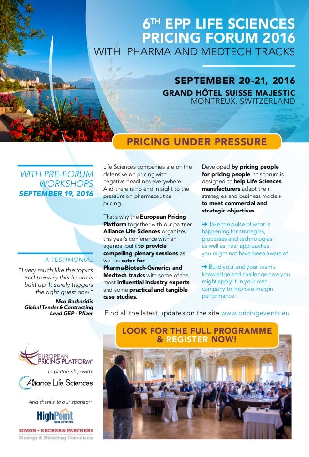 6th EPP Life Sciences Pricing Forum 2016 with pharma and medtech tracks SEPTEMBER 20-21, 2016 GRAND HÔTEL SUISSE MAJESTIC ...