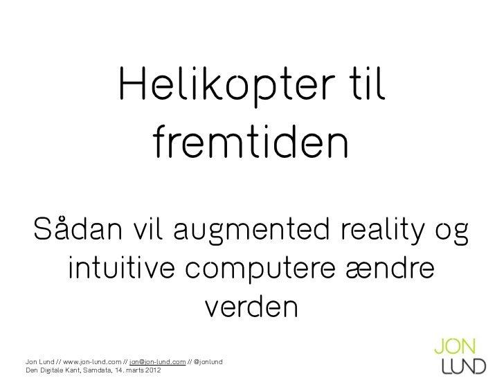 Helikopter til                            fremtiden  Sådan vil augmented reality og    intuitive computere ændre          ...