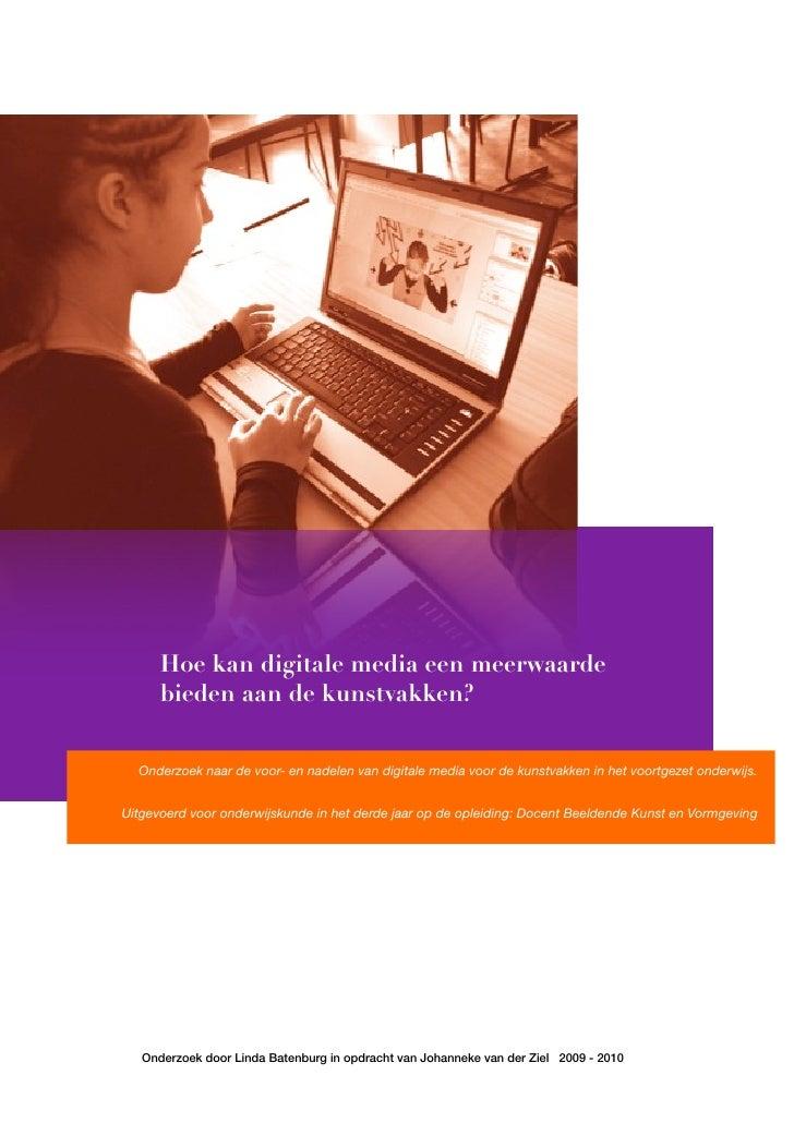 Hoe kunnen digitale middelen een          meerwaarde bieden voor de kunstvakken?     Onderzoek   Hoe kan digitale media ee...