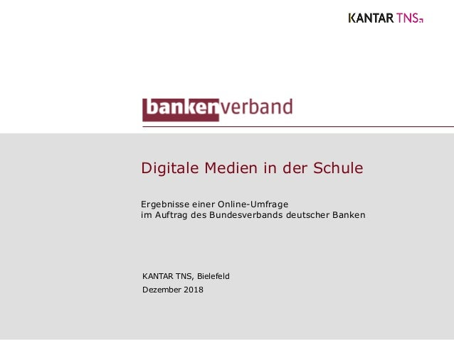 Digitale Medien in der Schule Ergebnisse einer Online-Umfrage im Auftrag des Bundesverbands deutscher Banken KANTAR TNS, B...