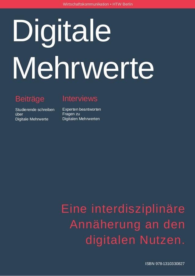 W ISBN 978-1310330827 Digitale Mehrwerte Wirtschaftskommunikation • HTW Berlin Eine interdisziplinäre Annäherunganden di...