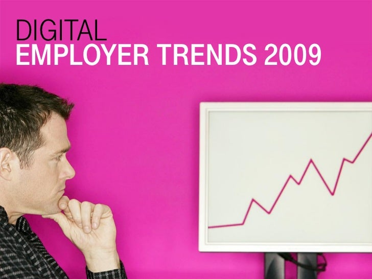 DIGITAL EMPLOYER TRENDS 2009