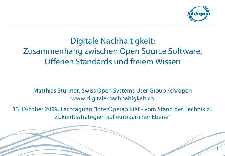 Digitale Nachhaltigkeit:    Zusammenhang zwischen Open Source Software,         Offenen Standards und freiem Wissen       ...