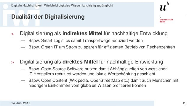 14. Juni 2017 Digitale Nachhaltigkeit: Wie bleibt digitales Wissen langfristig zugänglich? 11 Dualität der Digitalisierung...