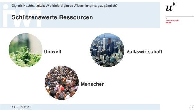 14. Juni 2017 Digitale Nachhaltigkeit: Wie bleibt digitales Wissen langfristig zugänglich? 8 Volkswirtschaft Menschen Schü...