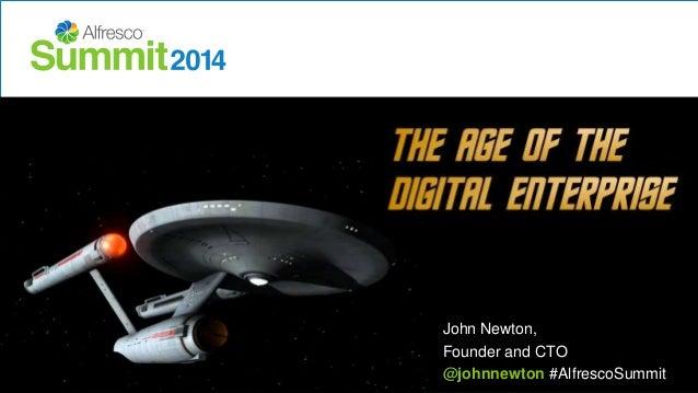 John Newton,  Founder and CTO  @johnnewton #AlfrescoSummit