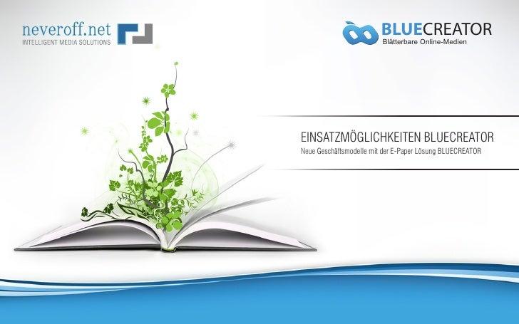 BLUECREATOR                           Blätterbare Online-Medien     EINSATZMÖGLICHKEITEN BLUECREATOR Verlagslösungen und n...