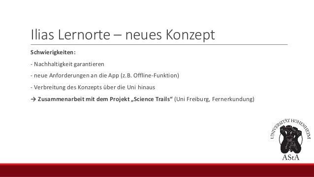 Ilias Lernorte – neues Konzept Schwierigkeiten: - Nachhaltigkeit garantieren - neue Anforderungen an die App (z.B. Offline...