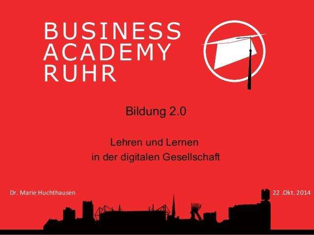 """!""""#$%&##'  ()(*&+,'  -"""".-  Bildung 2.0  Lehren und Lernen  in der digitalen Gesellschaft  Dr.  Marie  Huchthausen  22  .Ok..."""