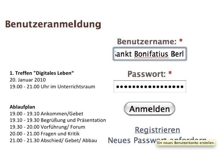 """1. Treffen """"Digitales Leben"""" 20. Januar 2010 19.00 - 21.00 Uhr im Unterrichtsraum Ablaufplan 19.00 - 19.10 Ankommen/G..."""