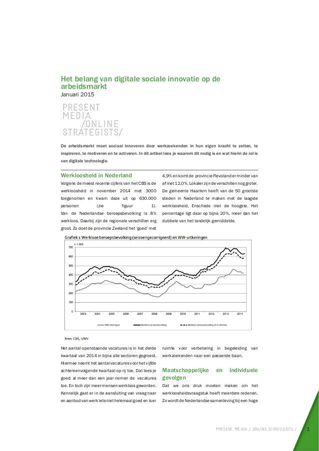 PRESENT MEDIA / ONLINE STRATEGISTS / 1 Het belang van digitale sociale innovatie op de arbeidsmarkt Januari 2015 De arbeid...
