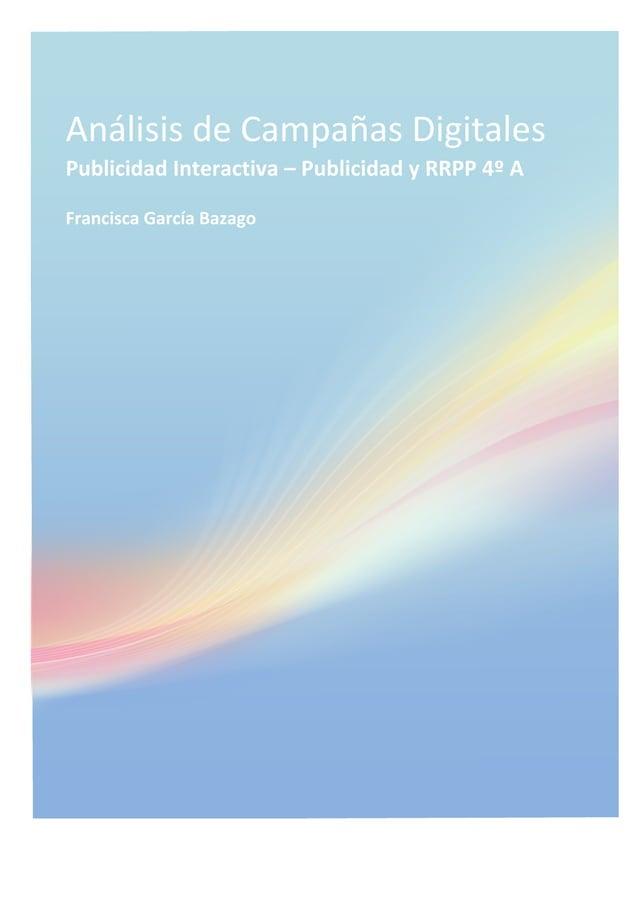 Análisis  de  Campañas  Digitales   Publicidad  Interactiva  –  Publicidad  y  RRPP  4º  A   Fra...