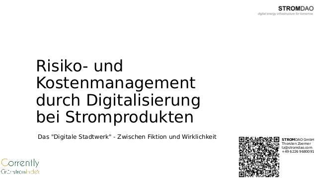 """Risiko- und Kostenmanagement durch Digitalisierung bei Stromprodukten Das """"Digitale Stadtwerk"""" - Zwischen Fiktion und Wirk..."""