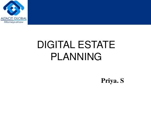 DIGITAL ESTATE  PLANNING  Priya. S
