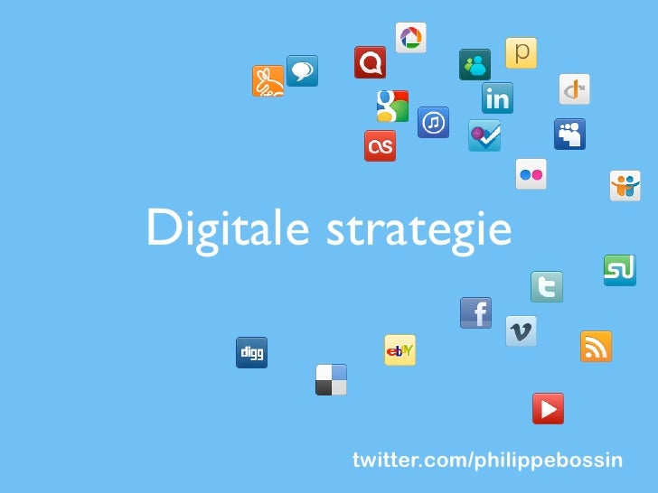 Digitale strategie          twitter.com/philippebossin