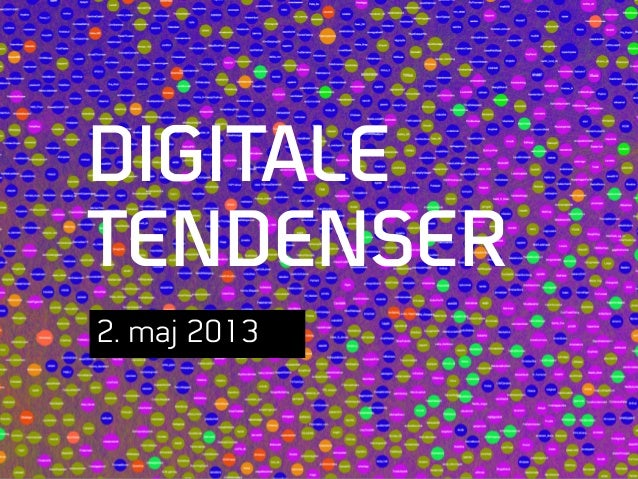 DIGITALETENDENSER2. maj 2013