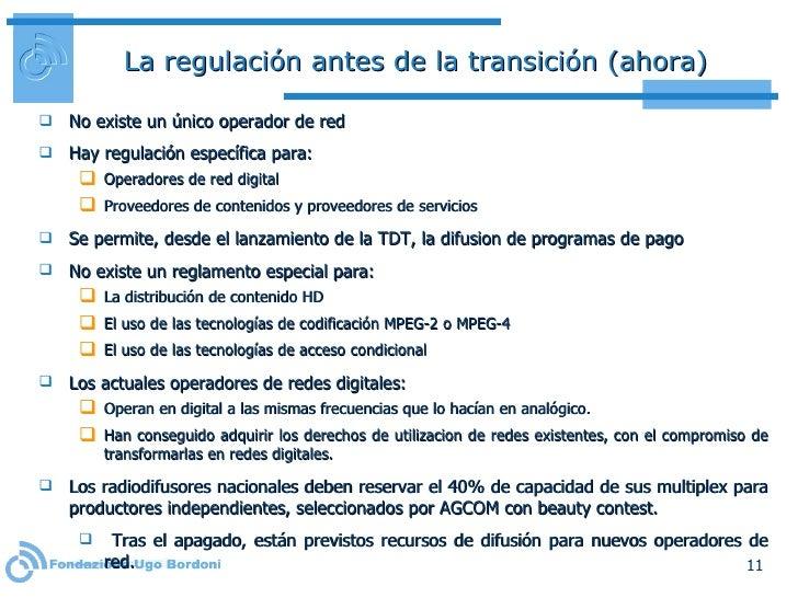 La regulación antes de la transición (ahora) <ul><li>No existe un único operador de red  </li></ul><ul><li>Hay regulación ...