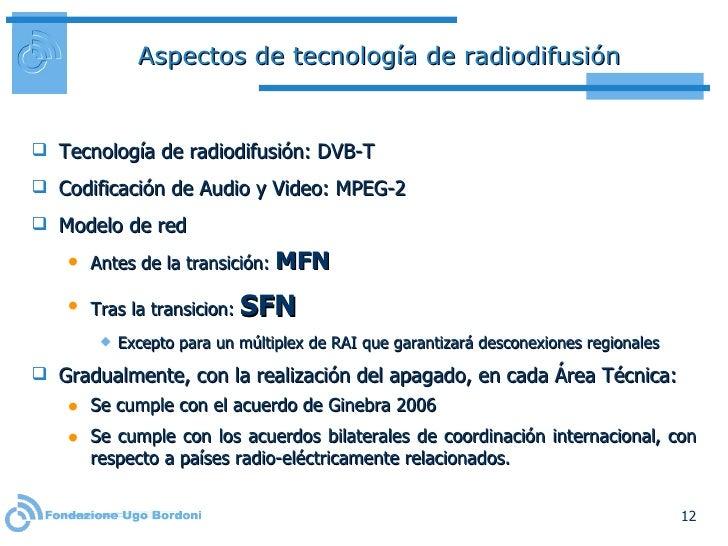 Aspectos de tecnología de radiodifusión <ul><li>Tecnología de radiodifusión: DVB-T </li></ul><ul><li>Codificación de Audio...