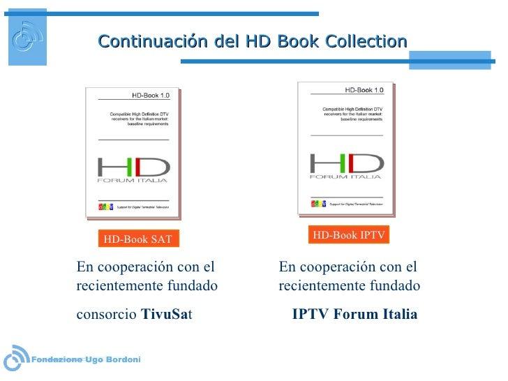 Continuación del HD Book Collection HD-Book SAT HD-Book IPTV En cooperación con el recientemente fundado consorcio  TivuSa...