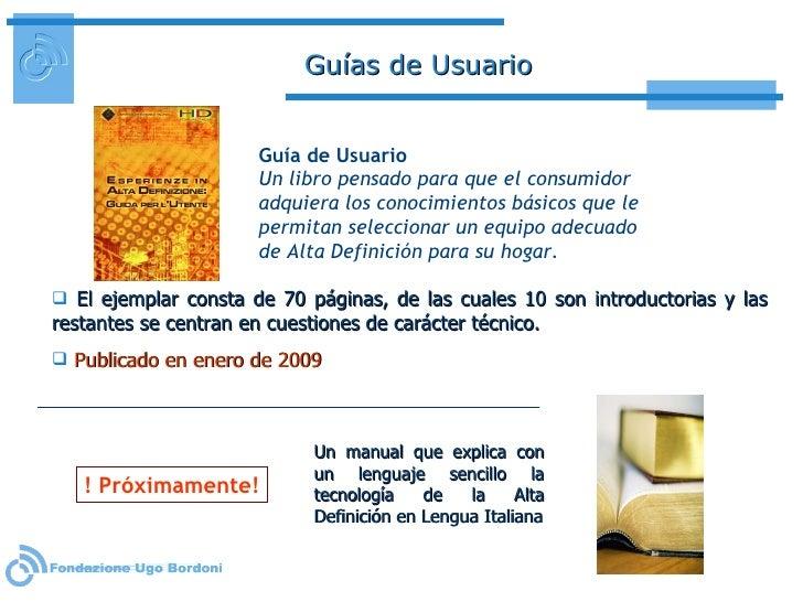 Guías de Usuario <ul><li>El ejemplar consta de 70 páginas, de las cuales 10 son introductorias y las restantes se centran ...