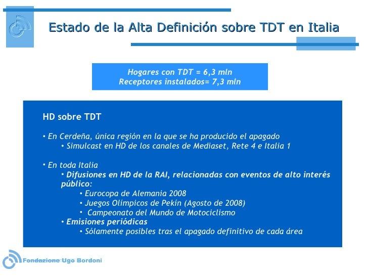 Estado de la Alta Definición sobre TDT en Italia <ul><ul><li>HD sobre TDT </li></ul></ul><ul><ul><li>En Cerdeña, única reg...