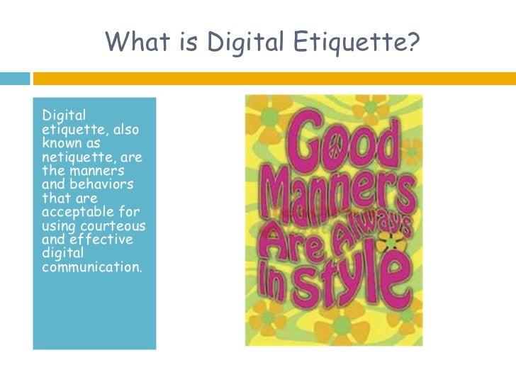 Digital Etiquette - Digital Citizenship  Digital Etiquite