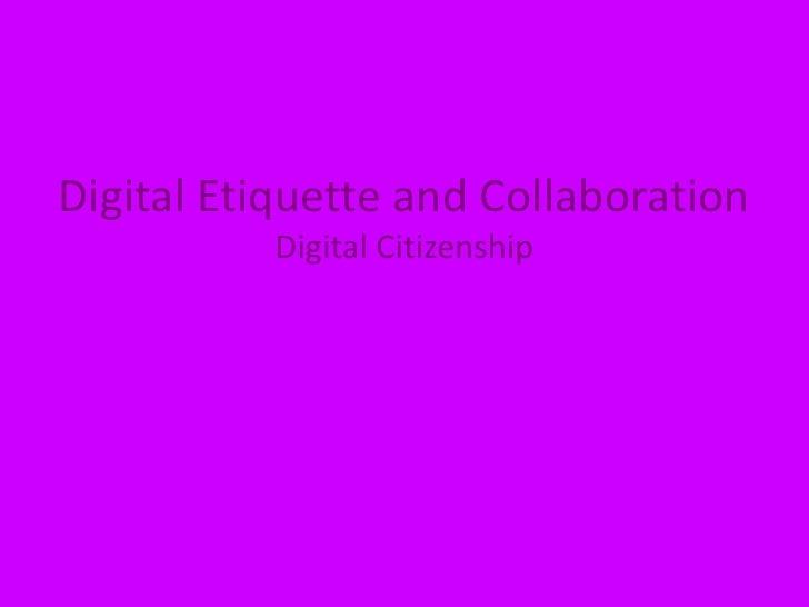 Digital Etiquette and CollaborationDigital Citizenship<br />